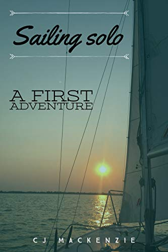Sailing solo: A First Adventure (Sail Epic) (English Edition)