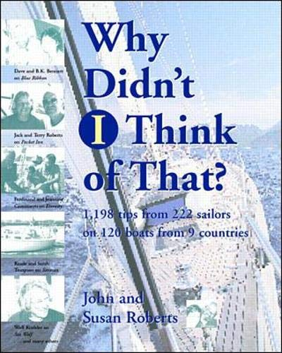Why Didn't I Think of That?: 1,198 Tips from 222 Sailors on 120 Boats from 9 Countries