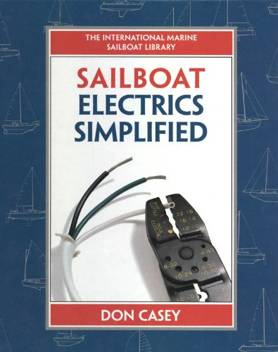Sailboat Electrical Systems: Improvement, Wiring, and Repair (IM Sailboat Library) (English Edition)