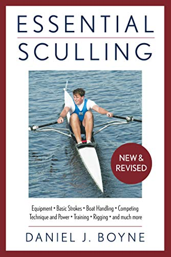 Essential Sculling: An Introduction To Basic Strokes, Equipment, Boat Handling, Technique, And Power (English Edition)