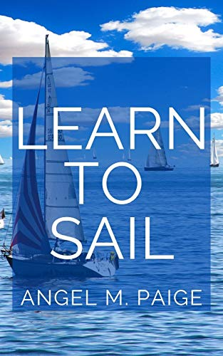 Learn To Sail: Master The Act Of Sailing (English Edition)